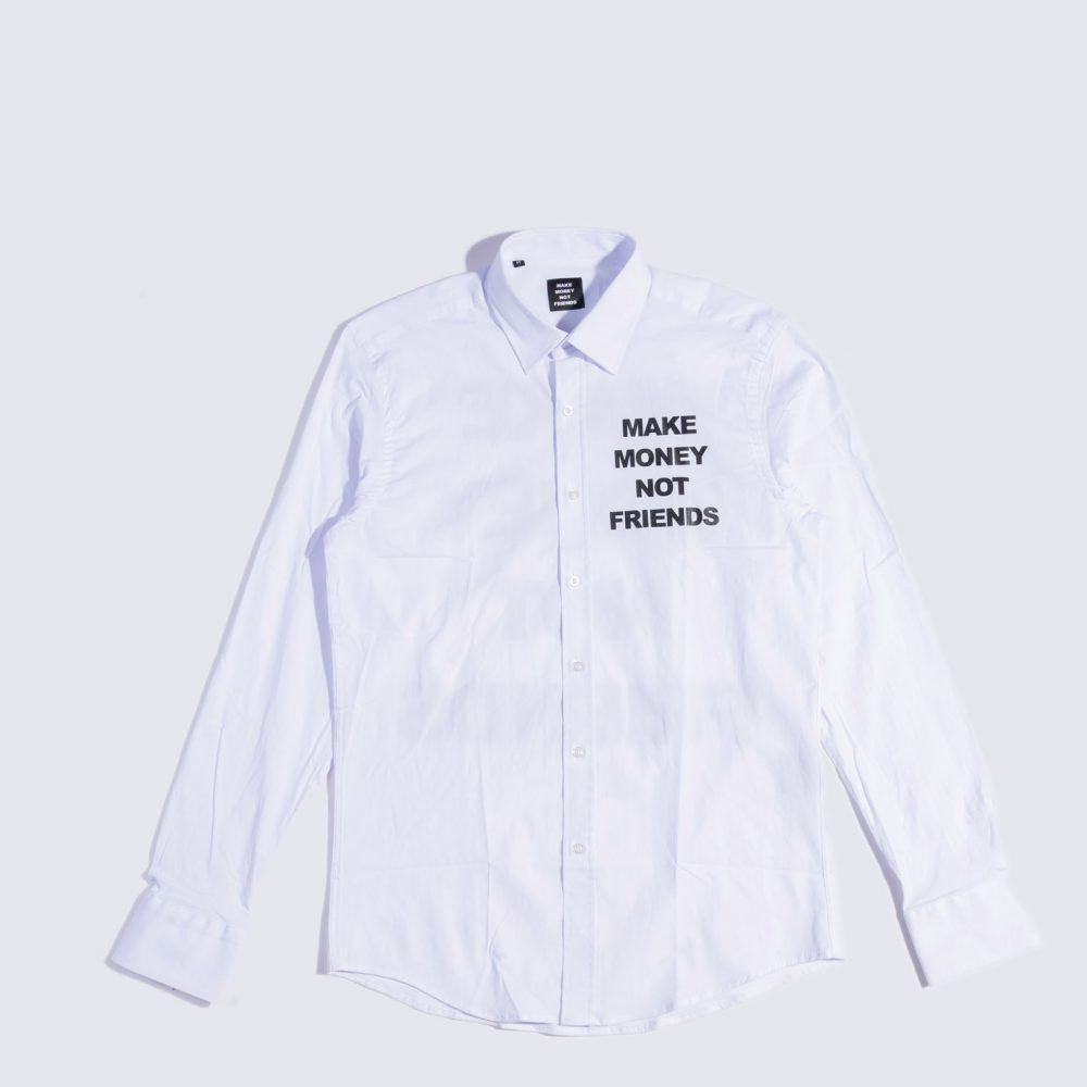 MAKE MONEY NOT FRIENDS CAMICIA BIANCA MU171130